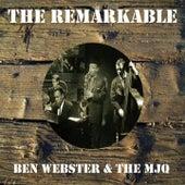 The Remarkable Ben Webster the Mjq von Ben Webster