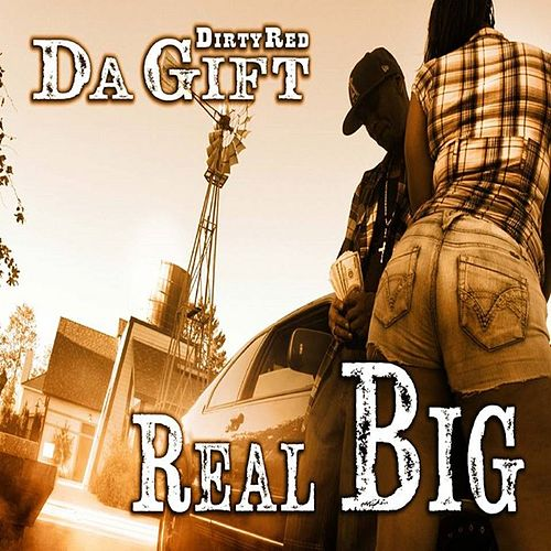 Real Big by DIRTY RED