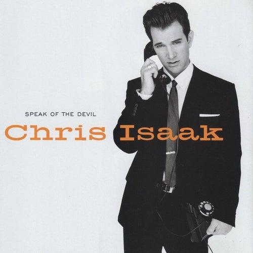 Speak of the Devil by Chris Isaak