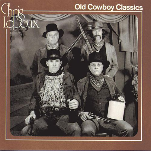 Old Cowboy Classics by Chris LeDoux