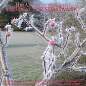 The World's Greatest Classical Christmas Music by Various Artists