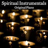 Spiritual Instrumentals: Original Piano by The O'Neill Brothers Group