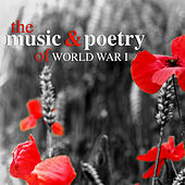 The Music and Poetry of World War I by Various Artists