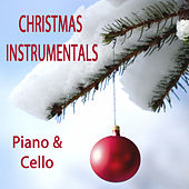 Christmas Instrumentals: Piano & Cello by The O'Neill Brothers Group