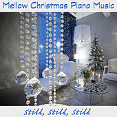 Mellow Christmas Piano Music: Still, Still, Still by The O'Neill Brothers Group