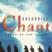 Songs of the Spirit by Gregorian Chant