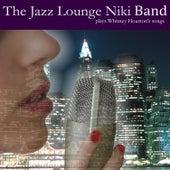 The Jazz Lounge Niki Band Plays Whitney Houston's Songs by The Jazz Lounge Niki Band