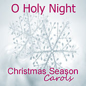 Christmas Season Carols: O Holy Night by The O'Neill Brothers Group