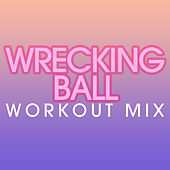 Wrecking Ball Workout Mix by Fringe
