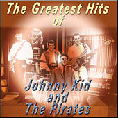 The Greatest Hits of Johnny Kidd and the Pirates von Johnny Kidd