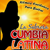 La Sabrosa Cumbia Latina. Ritmos Caribeños para Bailar by Various Artists