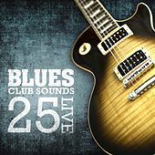 Blues Club Sounds - 25 Live by Various Artists