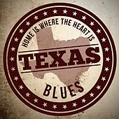 Home is Where the Heart Is: Texas Blues von Various Artists