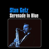 Serenade in Blue by Stan Getz
