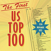 The First Us Top 100 November 12th 1955, Pt. 1 by Various Artists