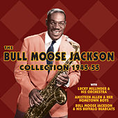 The Bull Moose Jackson Collection 1945-55 by Various Artists