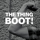 Boot! by The Thing