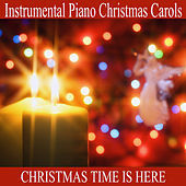 Instrumental Piano Christmas Carols: Christmas Time Is Here by The O'Neill Brothers Group