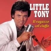 Little Tony - Il ragazzo col ciuffo by Little Tony