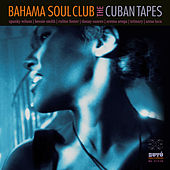 The Cuban Tapes by The Bahama Soul Club