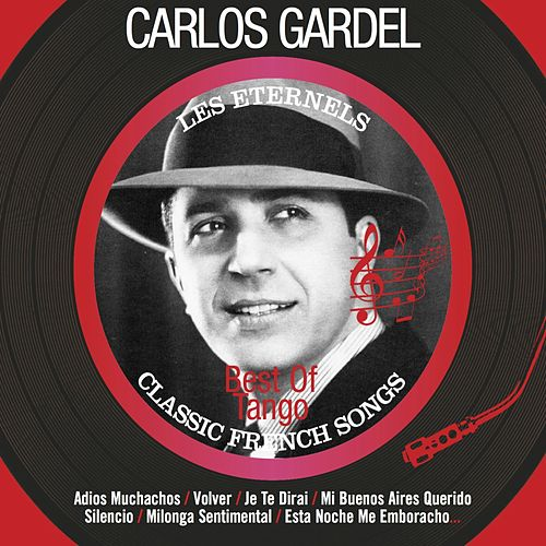 Best Of Tango (Les éternels - Classic French Songs) by Carlos Gardel