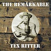 The Remarkable Tex Ritter by Tex Ritter