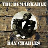 The Remarkable Ray Charles by Ray Charles