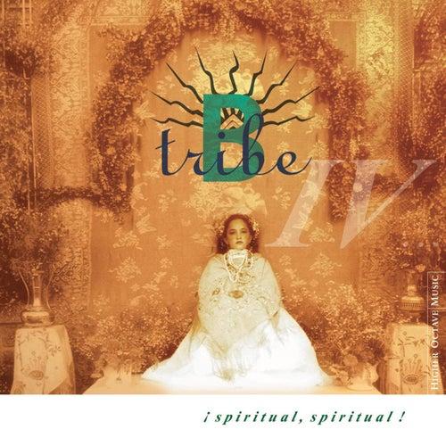 Spiritual, Spritual! by B-Tribe
