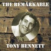 The Remarkable Tony Bennett by Tony Bennett