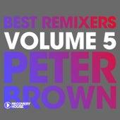Best Remixers, Vol. 5: Peter Brown by Peter Brown