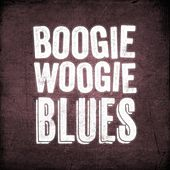 Boogie Woogie Blues von Various Artists
