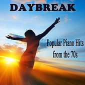 Popular Piano Hits from the 70s: Daybreak by The O'Neill Brothers Group