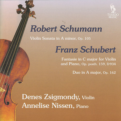 Schumann: Violin Sonata, Op. 105 & Schubert: Fantasie, Op. posth. 159, D. 934  & Duo, Op. 162, D. 574 by Anneliese Nissen