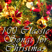 100 Classic Songs For Christmas by Various Artists