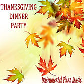 Thanksgiving Dinner Party: Instrumental Piano Music by The O'Neill Brothers Group