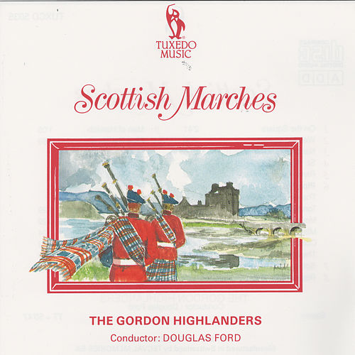 Scottish Marches by Gordon Highlanders