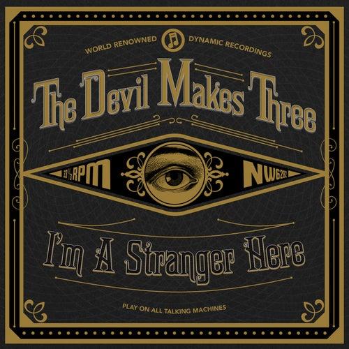 I'm A Stranger Here by The Devil Makes Three