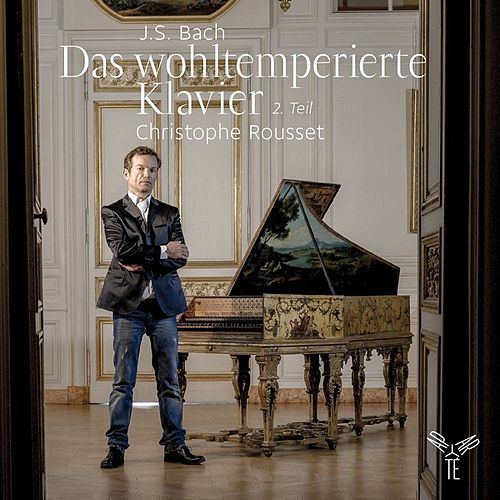 J.S. Bach: The Well-Tempered Clavier -  Book two by Christophe Rousset