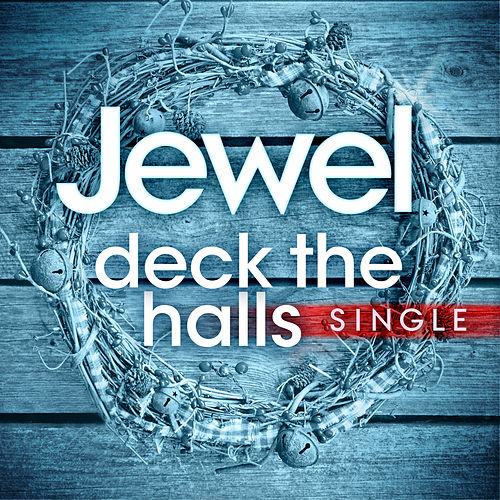 Deck The Halls by Jewel