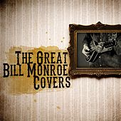 The Great Bill Monroe Covers by Various Artists