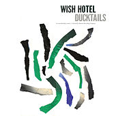 Wish Hotel by Ducktails