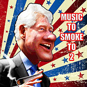 Music to Smoke to 2 by Various Artists