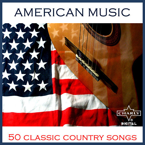 American Music: 50 Classic Country Songs by Various Artists