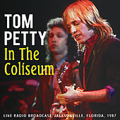 In the Coliseum (Live) von Tom Petty