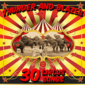 Thunder and Blazes: 30 Circus Songs Including Entry of the Gladiators, Barnum and Bailey's Favorite, Those Magnificent Men in Their Flying Machines, And Ringling Brothers Grand Entry! by Sounds Of The Circus South Shore Concert Band