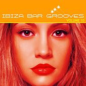 Ibiza Bar Grooves, Vol. 10 by Various Artists