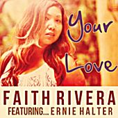 Your Love (feat. Ernie Halter) by Faith Rivera
