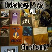 Didactic Music Vol 1 by Christcentric