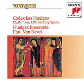 Codex Las Huelgas: Music from 13th Century Spain by Huelgas Ensemble