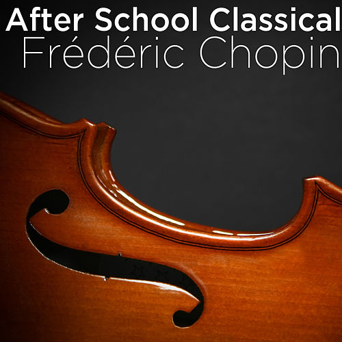 After School Classical: Frédéric Chopin by Sarah Ainsworth